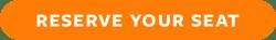 reserve_your_seat_orange_basic_cta@2x